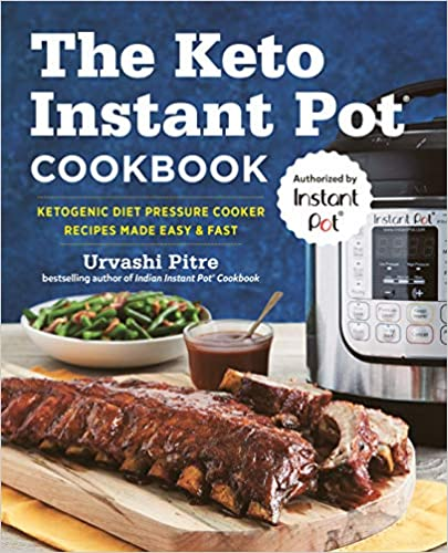 The Keto Instant Pot Cook Ketogenic Diet Pressure Cooker Recipes Made Easy and Fast Pitre, Urvashi 9781641520430