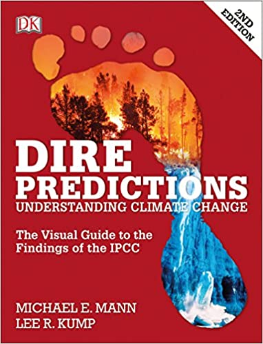 Dire Predictions The Visual Guide to the Findings of the IPCC Mann, Michael E., Kump, Lee R. 0790778033644