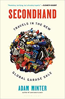 Secondhand Travels in the New Global Garage Sale (9781635570113) Minter, Adam