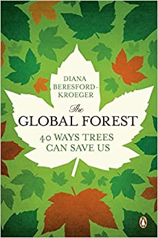 The Global Forest Forty Ways Trees Can Save Us Beresford-Kroeger, Diana 9780143120162