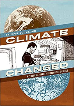 Climate Changed A Personal Journey through the Science Squarzoni, Philippe 9781419712555