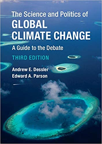 The Science and Politics of Global Climate Change A Guide to the Debate 3, Dessler, Andrew E., Parson, Edward A. -