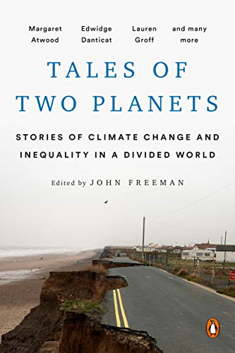 Tales of Two Planets Stories of Climate Change and Inequality in a Divided World -  edition by Freeman, John. Literature & Fiction   @ .