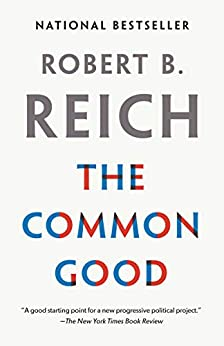 The Common Good -  edition by Reich, Robert B.. Politics & Social Sciences   @ .