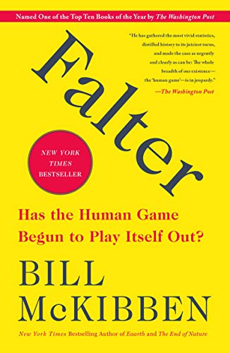 Falter Has the Human Game Begun to Play Itself Out? -  edition by McKibben, Bill. Politics & Social Sciences   @ .
