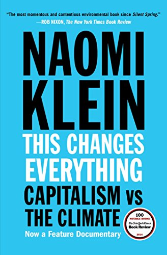 This Changes Everything Capitalism vs. The Climate  Klein, Naomi
