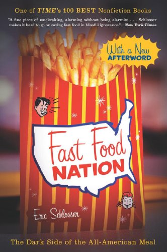 Fast Food Nation The Dark Side of the All-American Meal -  edition by Schlosser, Eric. Politics & Social Sciences   @ .