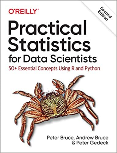 Practical Statistics for Data Scientists 50+ Essential Concepts Using R and Python 2, Bruce, Peter, Bruce, Andrew, Gedeck, Peter -
