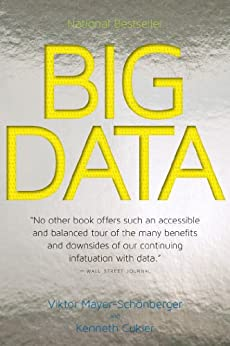 Big Data A Revolution That Will Transform How We Live, Work, and Think, Mayer-Schönberger, Viktor, Cukier, Kenneth