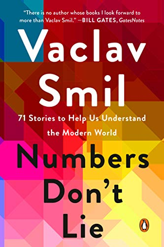 Numbers Don't Lie 71 Stories to Help Us Understand the Modern World -  edition by Smil, Vaclav. Politics & Social Sciences   @ .