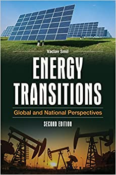 Energy Transitions Global and National Perspectives, 2nd Edition  Smil, Vaclav