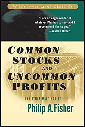 Common Stocks and Uncommon Profits and Other Writings (Wiley Investment Classics)  Fisher, Philip A., Fisher, Kenneth L.