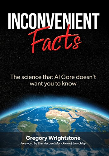 INCONVENIENT FACTS The science that Al Gore doesn't want you to know  Wrightstone, Gregory