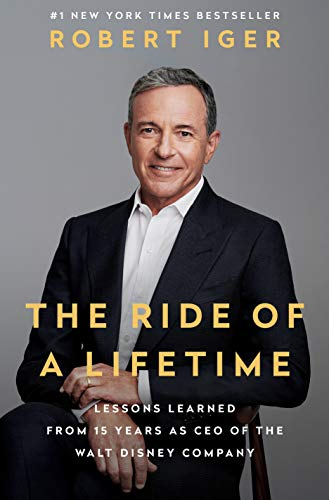 The Ride of a Lifetime Lessons Learned from 15 Years as CEO of the Walt Disney Company -  edition by Iger, Robert. Humor & Entertainment   @ .