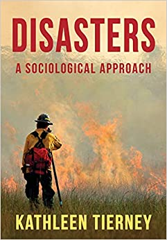 Disasters A Sociological Approach  Tierney, Kathleen