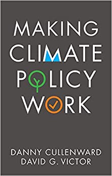 Making Climate Policy Work  Cullenward, Danny, Victor, David G.