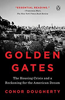 Golden Gates The Housing Crisis and a Reckoning for the American Dream -  edition by Dougherty, Conor. Politics & Social Sciences   @ .
