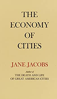 The Economy of Cities -  edition by Jacobs, Jane. Politics & Social Sciences   @ .