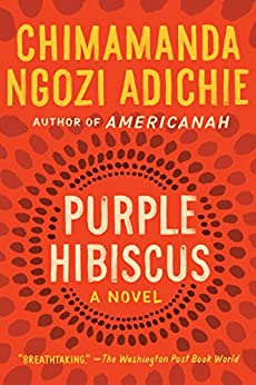 Purple Hibiscus A Novel -  edition by Adichie, Chimamanda Ngozi. Literature & Fiction   @ .