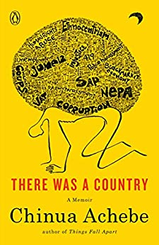 There Was a Country A Memoir  Achebe, Chinua