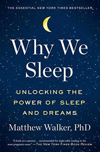 Why We Sleep Unlocking the Power of Sleep and Dreams -  edition by Walker, Matthew. Health, Fitness & Dieting   @ .