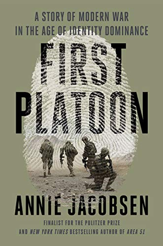First Platoon A Story of Modern War in the Age of Identity Dominance  Jacobsen, Annie