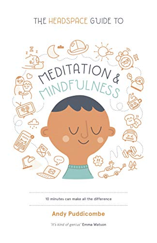 The Headspace Guide to... Mindfulness & Meditation As Seen on Netflix -  edition by Puddicombe, Andy. Religion & Spirituality   @ .