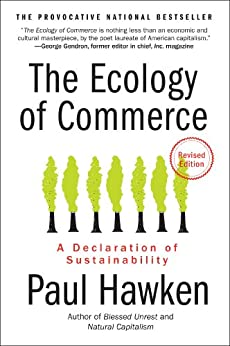 The Ecology of Commerce Revised Edition A Declaration of Sustainability (Collins Business Essentials)  Hawken, Paul