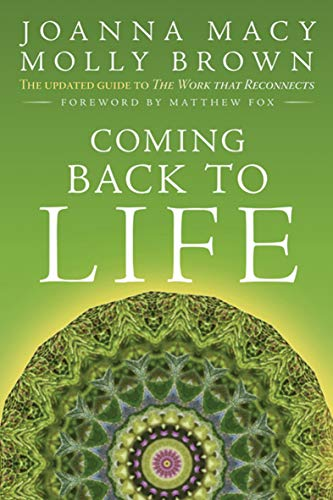 Coming Back to Life The Updated Guide to The Work that Reconnects -  edition by Macy, Joanna, Brown, Molly, Fox, Matthew. Politics & Social Sciences   @ .