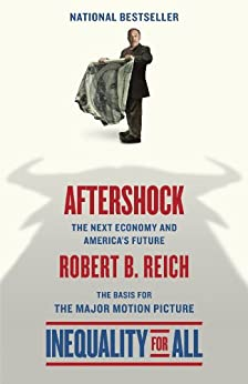 Aftershock The Next Economy and America's Future  Reich, Robert B.