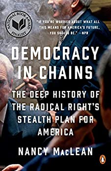 Democracy in Chains The Deep History of the Radical Right's Stealth Plan for America -  edition by MacLean, Nancy. Politics & Social Sciences   @ .