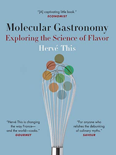 Molecular Gastronomy Exploring the Science of Flavor (Arts and Traditions of the Table Perspectives on Culinary History)  This, Hervé, DeBevoise, Malcolm