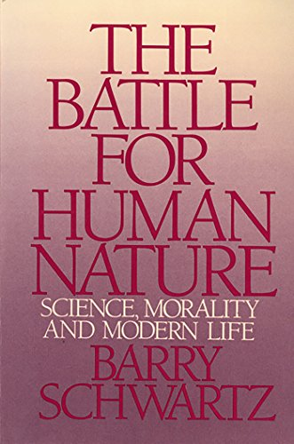 The Battle for Human Nature Science, Morality and Modern Life  Schwartz, Barry