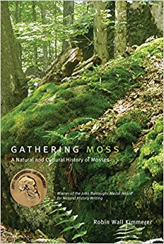 Gathering Moss A Natural and Cultural History of Mosses Illustrated, Kimmerer, Robin Wall -