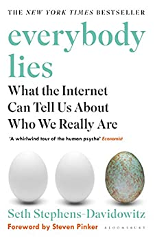 Everybody Lies The New York Times Bestseller -  edition by Stephens-Davidowitz, Seth. Politics & Social Sciences   @ .