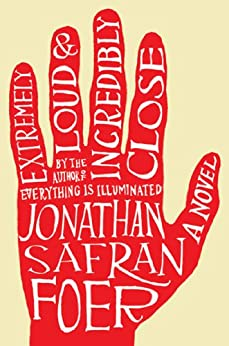 Extremely Loud and Incredibly Close A Novel -  edition by Foer, Jonathan Safran. Literature & Fiction   @ .