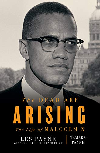 The Dead Are Arising The Life of Malcolm X -  edition by Payne, Les, Payne, Tamara. Politics & Social Sciences   @ .