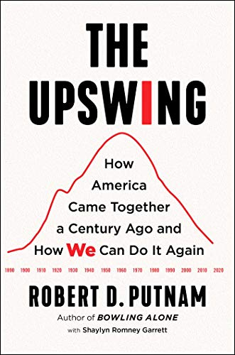 The Upswing How America Came Together a Century Ago and How We Can Do It Again -  edition by Putnam, Robert D.. Politics & Social Sciences   @ .
