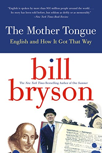 The Mother Tongue English and How it Got that Way  Bryson, Bill