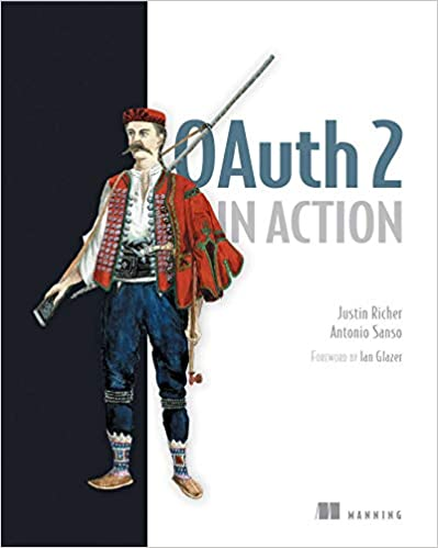 OAuth 2 in Action Justin Richer, Antonio Sanso 9781617293276