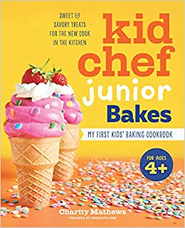 Kid Chef Junior Bakes My First Kids Baking Cook Mathews, Charity 9781641525299