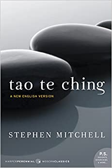 Tao Te Ching A New English Version (Perennial Classics) -  edition by Mitchell, Stephen, Stephen Mitchell. Religion & Spirituality   @ .