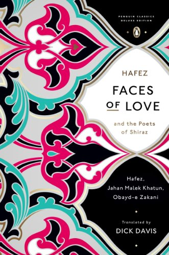 Faces of Love Hafez and the Poets of Shiraz (Penguin Classics Deluxe Edition) -  edition by Hafez, Davis, Dick, Davis, Dick. Literature & Fiction   @ .