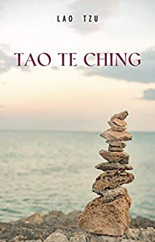 Lao Tzu  Tao Te Ching  A  About the Way and the Power of the Way -  edition by Lao Tzu. Religion & Spirituality   @ .