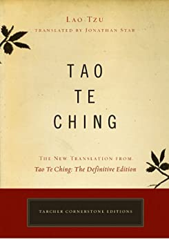 Tao Te Ching The New Translation from Tao Te Ching The Definitive Edition (Tarcher Cornerstone Editions) -  edition by Lao Tzu, Jonathan Star. Religion & Spirituality   @ .