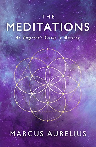 The Meditations An Emperor's Guide to Mastery (Stoic Philosophy  2) -  edition by Aurelius, Marcus, Renewal, Ancient, Torode, Sam. Religion & Spirituality   @ .