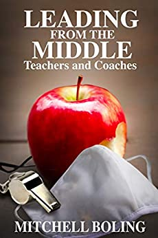 Leading From the Middle Teachers and Coaches  Boling, Mitchell