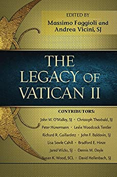 Legacy of Vatican II, The -  edition by Edited by Massimo Faggioli and Andrea Vicini, SJ. Religion & Spirituality   @ .