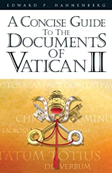 A Concise Guide to the Documents of Vatican II -  edition by Hahnenberg, Edward P. . Religion & Spirituality   @ .