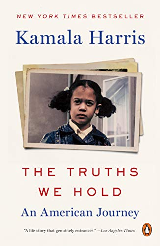The Truths We Hold An American Journey -  edition by Harris, Kamala D. . Politics & Social Sciences   @ .